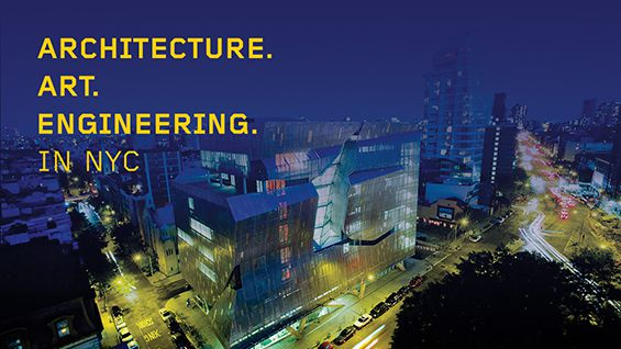 Art. Architecture. Engineering. In NYC