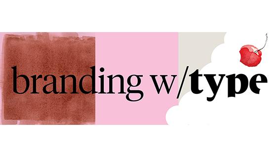 Ellen Lupton Branding with Type Workshop