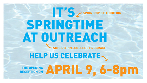 OUTREACH SPRING 2013 EXHIBITION