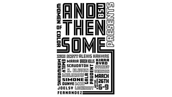 "Poster for ""And Then Some,""an exhibition of the BSU and curated by Jhakai Deshong"