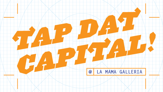 """TAP DAT CAPITAL!"" at La MaMa"