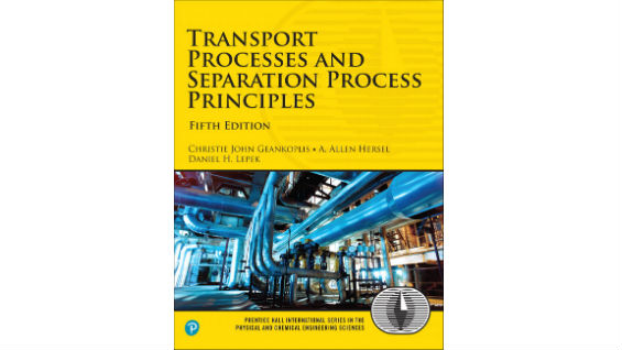 Transport Processes and Separation Process Principles, 5th Edition
