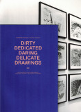 """On Drawing and Friendship"", Dirty Dedicated Daring Delicate Drawings, Danish Architecture Center, 2012."