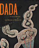 Dada in the Collection of The Museum of Modern Art, published by The Museum of Modern Art, 2008