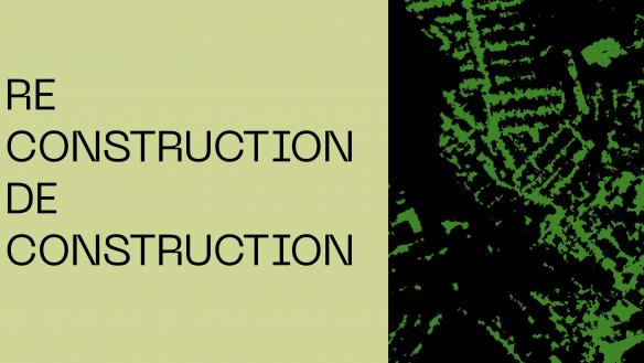 Reconstruction & Deconstruction