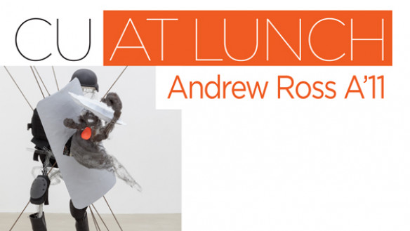 CU@Lunch with Andrew Ross A'11
