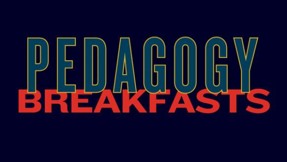 Pedagogy Breakfasts