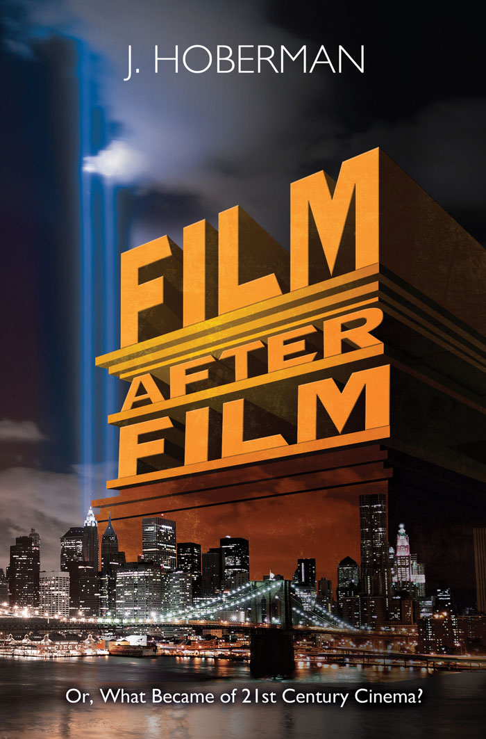 "Cover of J. Hoberman's 2012 book, ""Film After Film"""